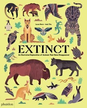 EXTINCT AN ILLUSTRATED EXPLORATIONOF ANIMALS THAT HAVE DISAP
