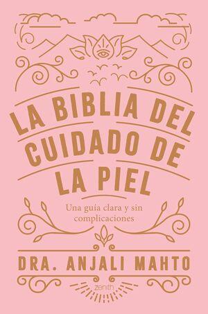 LA BIBLIA DEL CUIDADO DE LA PIEL