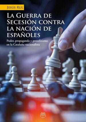 GUERRA DE SECESION CONTRA NACION DE ESPAÑOLES