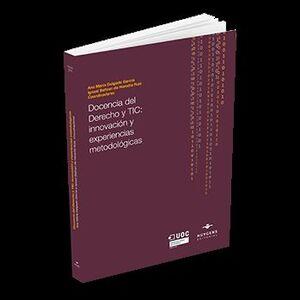 DOCENCIA DEL DERECHO Y TIC: INNOVACIÓN Y EXPERIENCIAS METODOLÓGICAS