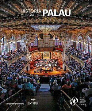 HISTÓRIA MUSICAL DEL PALAU (1908-2018)