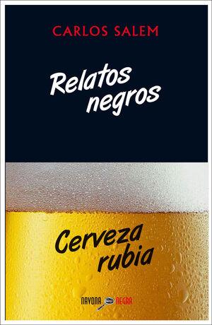RELATOS NEGROS, CERVEZA RUBIA