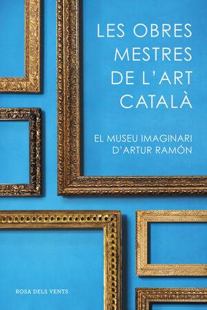 LES OBRES MESTRES DE L'ART CATALÀ