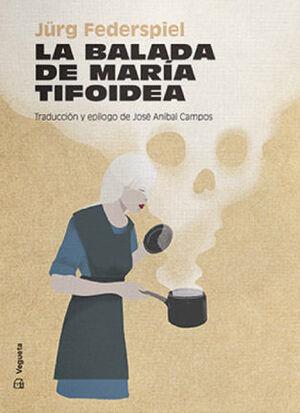 LA BALADA DE MARÍA TIFOIDEA