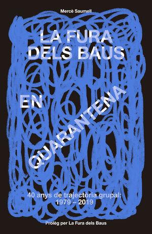 LA FURA DELS BAUS EN QUARANTENA (1979-2019)