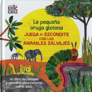 LA PEQUEÑA ORUGA GLOTONA JUEGA AL ESCONDITE CON LOS ANIMALES SALVAJES