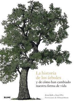 LA HISTORIA DE LOS ÁRBOLES Y DE CÓMO HAN CAMBIADO NUESTRA FORMA DE VIDA