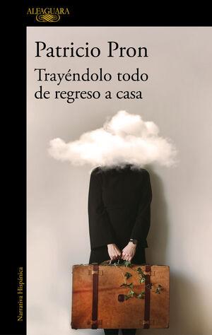 TRAYENDOLO TODO DE REGRESO A CASA