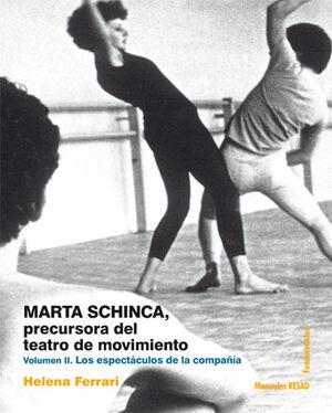 MARTA SCHINCA. PRECURSORA DEL TEATRO DE MOVIMIENTO, VOL. II