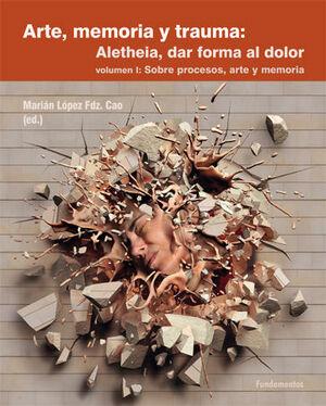 ARTE, MEMORIA Y TRAUMA. V. 1