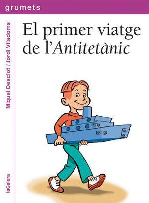 EL PRIMER VIATGE DE L'ANTITETÀNIC