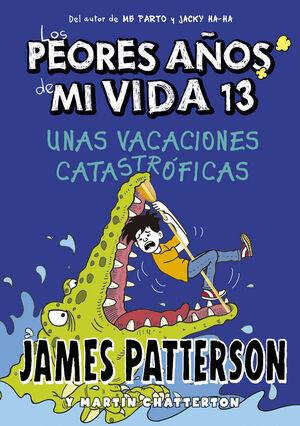 LOS PEORES AÑOS DE MI VIDA 13. UNAS VACACIONES CATASTRÓFICAS