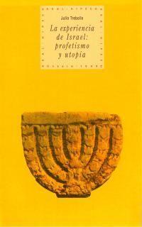 EXPERIENCIA DE ISRAEL: PROFETISMO Y UTOPÍA