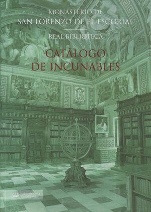 CATÁLOGO DE INCUNABLES DE LA REAL BIBLIOTECA DEL MONASTERIO DE SAN LORENZO DE EL