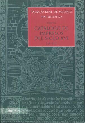 PALACIO REAL DE MADRID. REAL BIBLIOTECA. TOMO XII. CATÁLOGO DE IMPRESOS S. XVI (