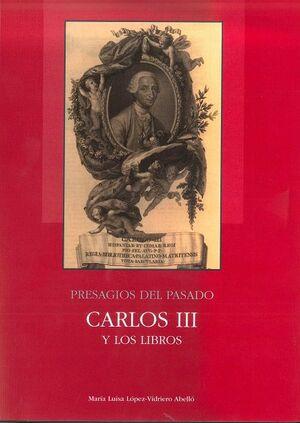 PRESAGIOS DEL PASADO: CARLOS III Y LOS LIBROS