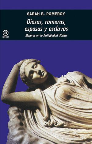 DIOSAS, RAMERAS, ESPOSAS Y ESCLAVAS