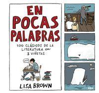 EN POCAS PALABRAS. 100 CLASICOS DE LA LITERATURA EN 3 VIÑETAS