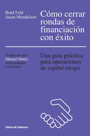 CÓMO CERRAR RONDAS DE FINANCIACIÓN CON ÉXITO