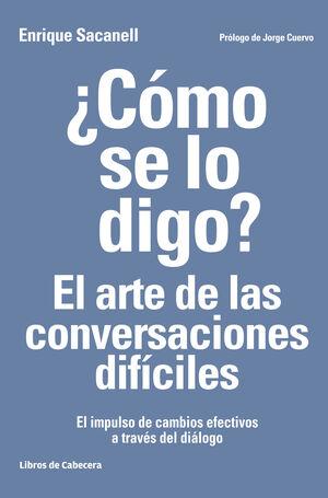 ¿CÓMO SE LO DIGO? EL ARTE DE LAS CONVERSACIONES DIFÍCILES