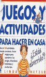 JUEGOS Y ACTIVIDADES PARA HACER EN CASA