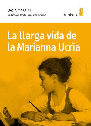 LLARGA VIDA DE LA MARIANNA UCRÌA, LA