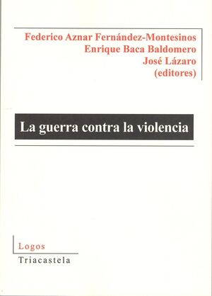 LA GUERRA CONTRA LA VIOLENCIA