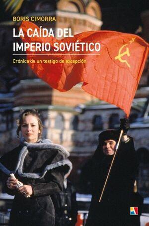 LA CAIDA DEL IMPERIO SOVIETICO