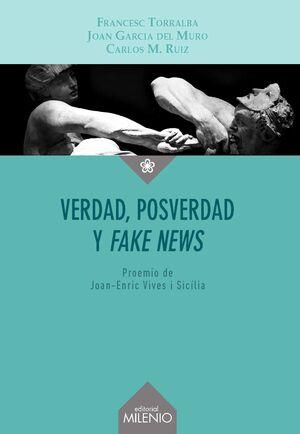 VERDAD, POSVERDAD Y <I>FAKE NEWS</I>